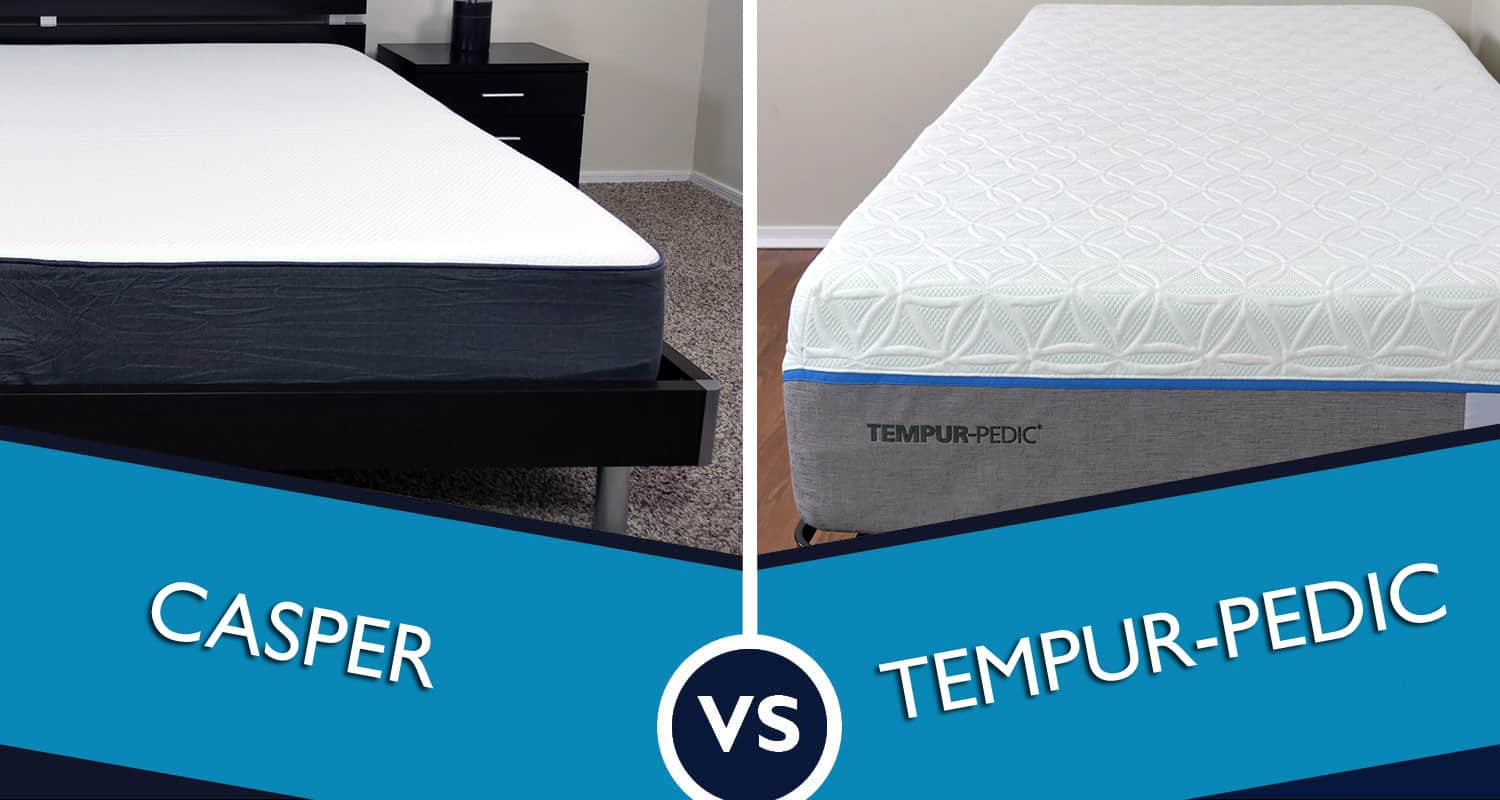 casper vs. tempurpedic mattress review | sleepopolis