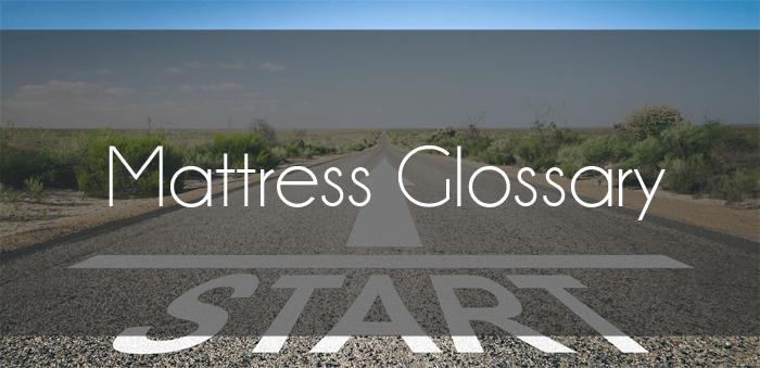 mattress-glossary Mattress Glossary