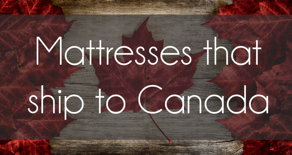Full list of US mattresses that can ship to Canada