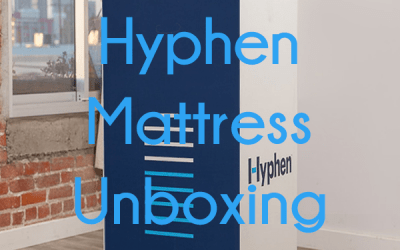 Hyphen Mattress Unboxing