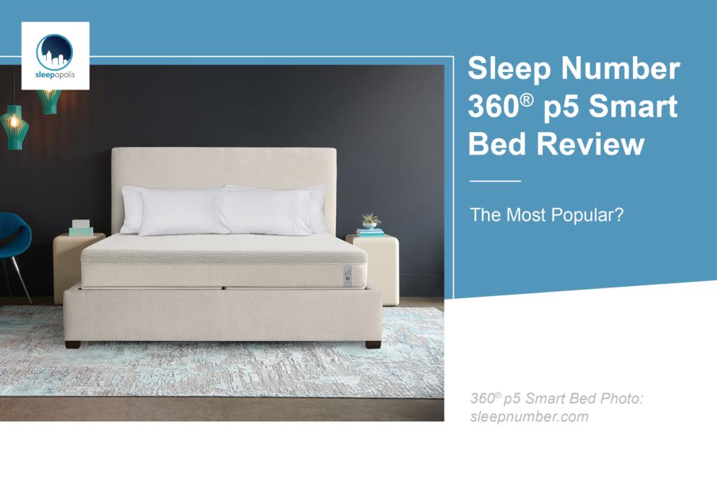 Sleep Number 360 174 P5 Smart Bed Review Sleepopolis