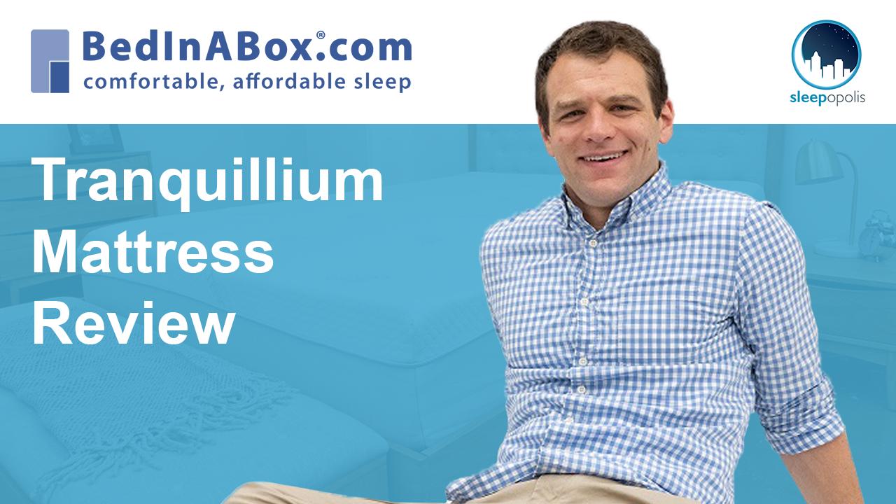 Bedinabox Tranquillium Mattress Review Will Memory Foam