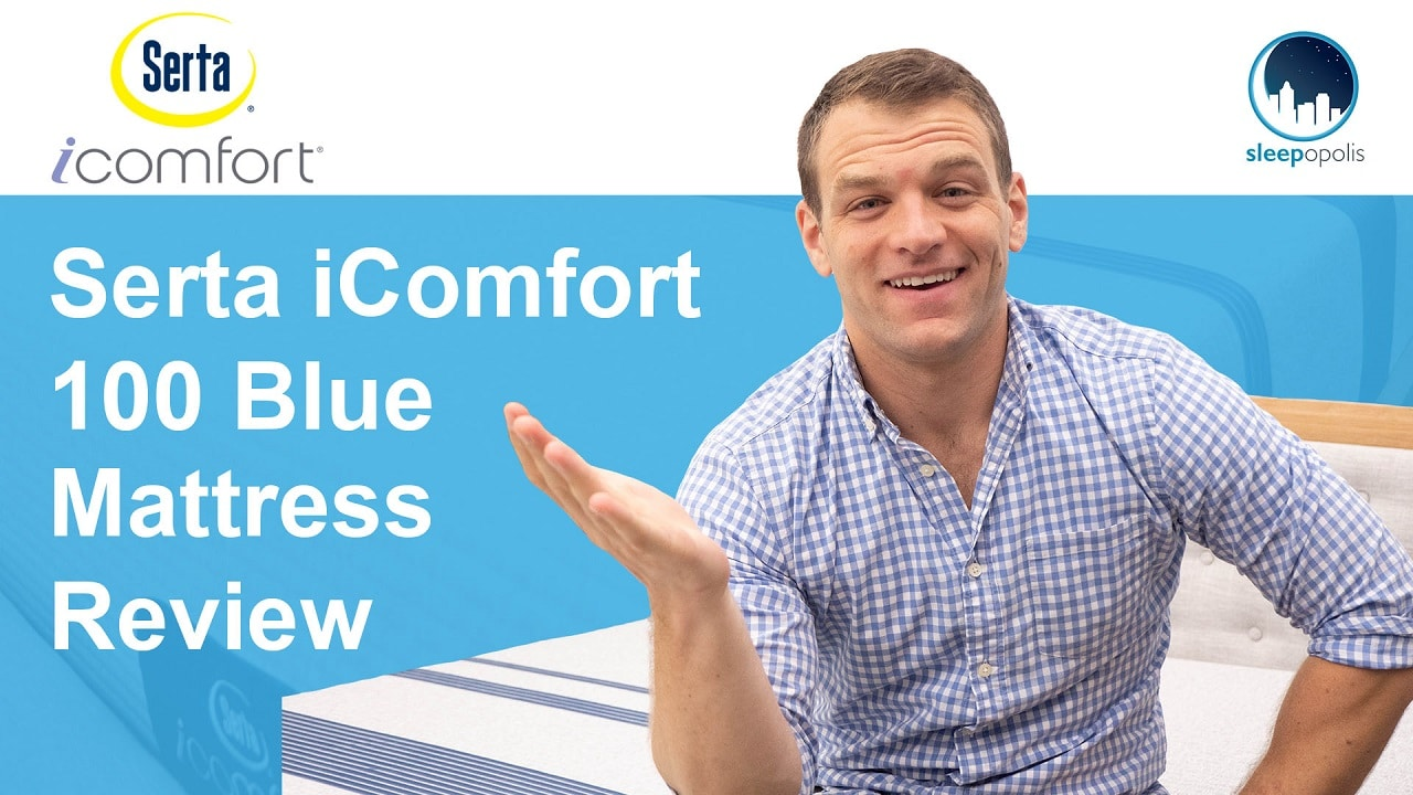 Serta Icomfort Mattress Review Is The Blue 100 Right For