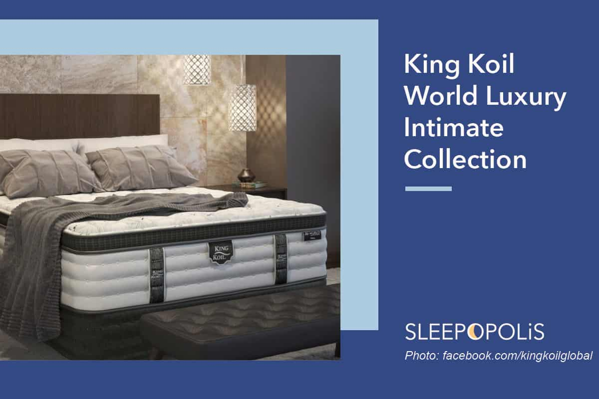 King Koil World Luxury Intimate Collection Review