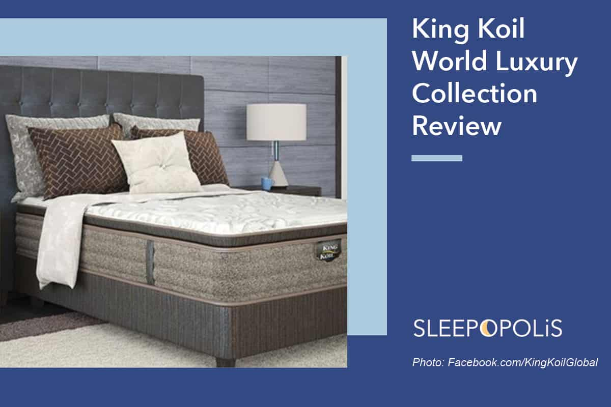 King Koil World Luxury Collection Review Sleepopolis