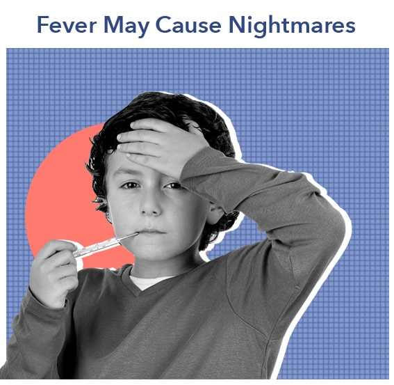 Fevers Can Cause Nightmares