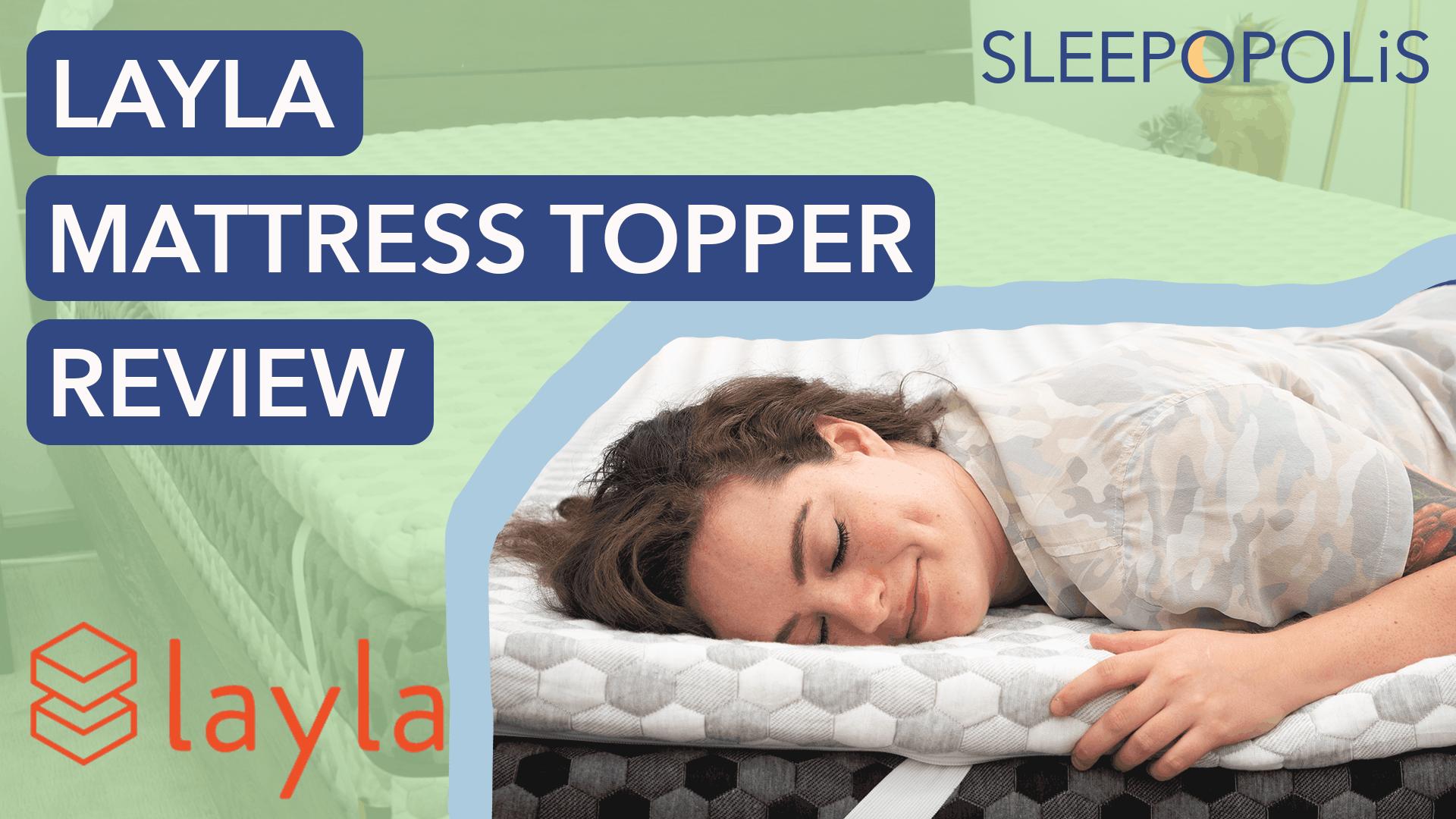 Layla Sleep Mattress Topper Review Sleepopolis