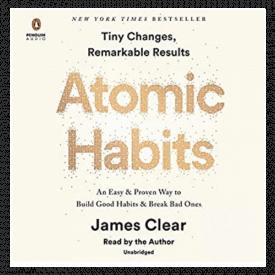 Atomic Habits: An Easy & Proven Way to Build Good Habits & Break Bad Ones