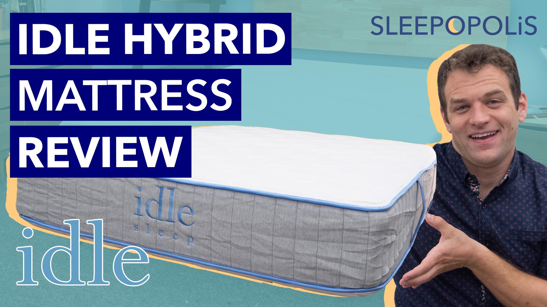 Idle Hybrid Mattress Review Sleepopolis